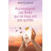 Accompagner ces âmes qui ne nous ont pas quittés - Brigitte Lussier