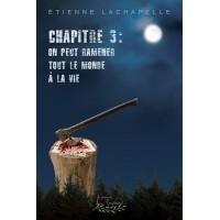 Chapitre 3: On peut ramener tout le monde à la vie - Étienne Lachapelle