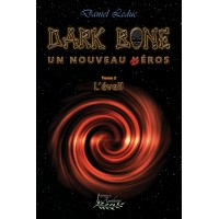 Dark Bone Tome 2: L'éveil - Daniel Leduc