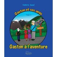 Gaston et ses amis tome 3: Gaston à l'aventure - Valérie Saad