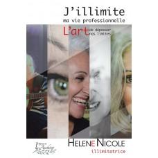 J'illimite ma vie professionnelle - Hélène Nicole