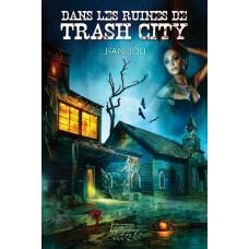 Dans les ruines de Trash city - J-An Joli