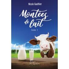 Montées de lait Tome 1 - Nicole Gauthier