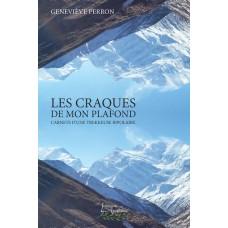 Les craques de mon plafond: Carnets d'une trekkeuse bipolaire - Geneviève Perron