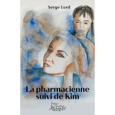 La pharmacienne, suivi de Kim (version numérique EPUB) - Serge Lord