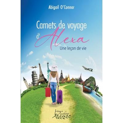 Carnets de voyage d'Alexa Tome 1: Une leçon de vie - Abigail O'Connor