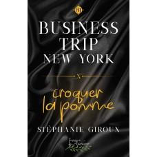 Business trip New York: Croquer la pomme (fichier numérique EPUB) – Stéphanie Giroux