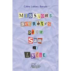 Missions secrètes pour Sam et Lylie (version numérique EPUB) - Céline Leblanc Barsalo