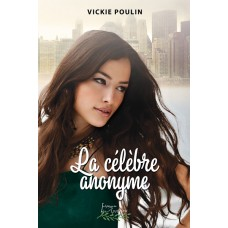 La célèbre anonyme - Vickie Poulin
