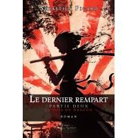 Le dernier rempart Partie deux : La voie du dragon – Sébastien Picard