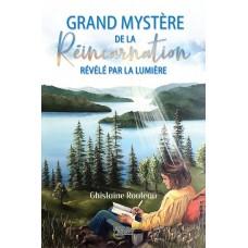 Le grand mystère de la réincarnation révélé par la Lumière - Ghislaine Rouleau