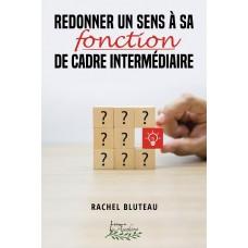 Redonner un sens à sa fonction de cadre intermédiaire – Rachel Bluteau