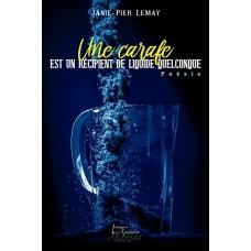 Une carafe est un récipient de liquide quelconque - Janie-Pier Lemay
