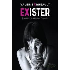 Exister: Quand il ne reste que l'espoir - Valérie Breault
