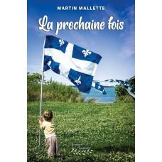 La prochaine fois - Martin Mallette