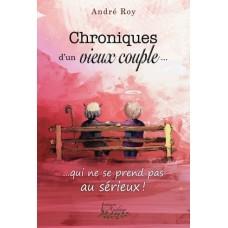 Chroniques d'un vieux couple… qui ne se prend pas au sérieux! – André Roy