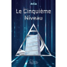 Le cinquième niveau - ArCia