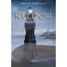 Keldor Tome 2: La renaissance (version numérique EPUB) - Bruno Mercille
