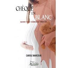 Chèque en blanc, Quand tout commence trop tôt (version numérique EPUB) - Carole Marcoux