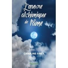 L'œuvre alchimique de l'âme - Caroline Fihey