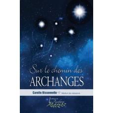 Sur le chemin des Archanges - Carolle Bissonnette