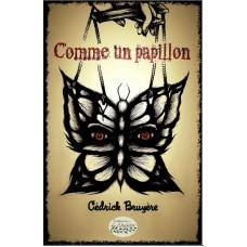 Comme un papillon - Cédrick Bruyère
