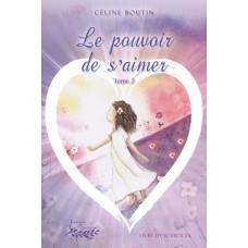 Le pouvoir de s'aimer tome 2 - Céline Boutin