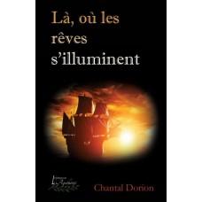 Là, où les rêves s'illuminent - Chantal Dorion