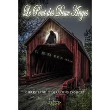 Le Pont des Deux Anges - Christiane Desjardins Doucet