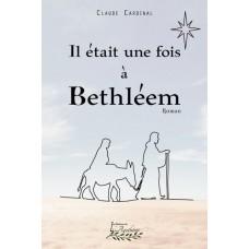 Il était une fois à Bethléem – Claude Cardinal