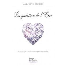 La guérison de l'Être – Claudine Bélisle