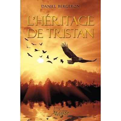 L'héritage de Tristan (version numérique EPUB) - Daniel Bergeron