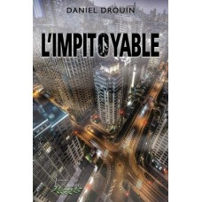 L'Impitoyable – Daniel Drouin