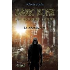 Dark Bone, Un nouveau héros Tome 1: La découverte (version électronique EPUB) - Daniel Leduc
