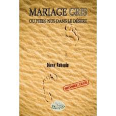 Mariage Gris ou pieds nus dans le désert - Diane Rabouin