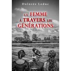 La femme à travers les générations (version numérique EPUB) - Dolorès Leduc