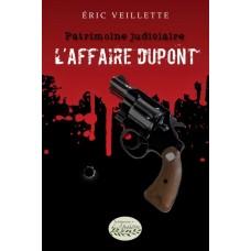 L'affaire Dupont - Éric Veillette