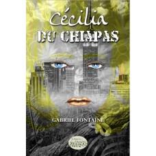Cécilia du Chiapas - Gabriel Fontaine