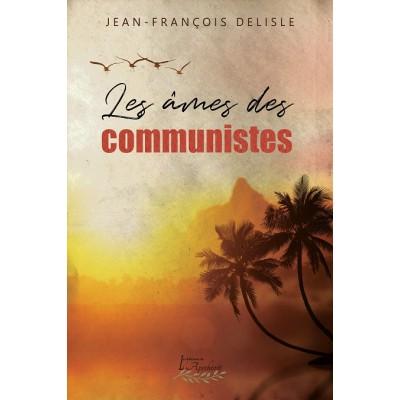 Les âmes des communistes (version numérique EPUB) - Jean-François Delisle