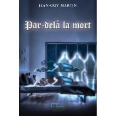 Par-delà la mort – Jean-Guy Martin