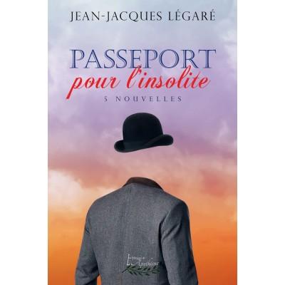 Passeport pour l'insolite (version numérique EPUB) - Jean-Jacques Légaré