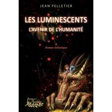Les Luminescents, L'avenir de l'humanité - Jean Pelletier
