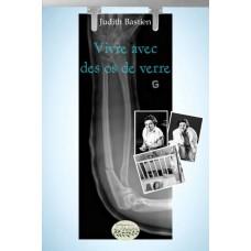 Vivre avec des os de verre - Judith Bastien
