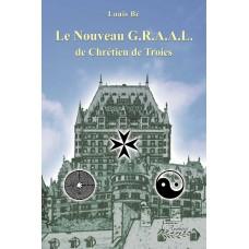Le nouveau GRAAL de Chrétien de Troies - Louis Bé
