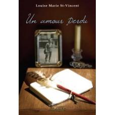 Un amour perdu - Louise Marie St-Vincent