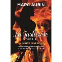 La Justicière Tome 2 La joute mortelle – Marc Aubin