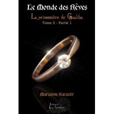 Le Monde des Rêves Tome 2 Partie 1 – Marianne Sarault
