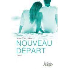 Nouveau départ tome 2 - Marie-Soleil Hébert