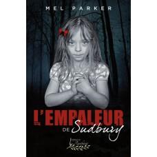 L'empaleur de Sudbury - Mel Parker
