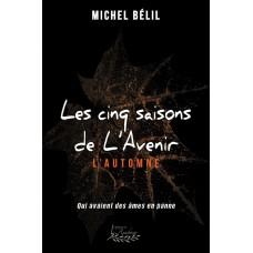 Les cinq saisons de l'Avenir – Michel Bélil